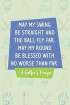 A Golfer's Prayer: Golf Score Log Book - Tracker Notebook - Matte Cover 6x9 100 Pages