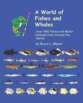 A World of Fishes and Whales: Over 400 Fishes and Water Animals from Around the World