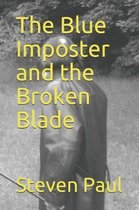 The Blue Imposter and the Broken Blade