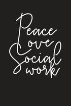 Peace Love Social Work: Social Workers Work Diary - Appointment Notebook 6x9