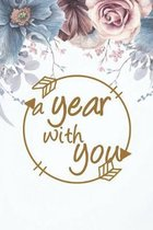 A year with you: Wedding Anniversary Gifts for Him for Her for Couple Love notes Marriage memories Anniversary Notebook Romantic Weddin