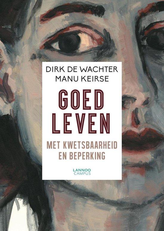 Boek cover Goed leven van Dirk De Wachter (Paperback)