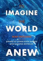 To Imagine the World Anew
