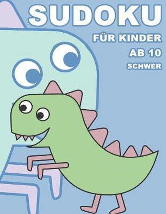 Sudoku F�r Kinder Ab 10 Schwer: 100 R�tsel - R�tselblock Mit L�sungen 9x9 - Grundschule