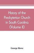 History of the Presbyterian Church in South Carolina (Volume II)
