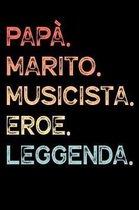 Pap�. Marito. Musicista. Eroe. Leggenda.: Calendario Organizzatore Calendario Settimanale per Pap� Uomini Festa del pap� Compleanno Festa del pap� Fes