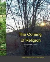 The Coming of Religion: Black and White Edition