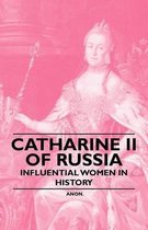 Catharine II of Russia - Influential Women in History