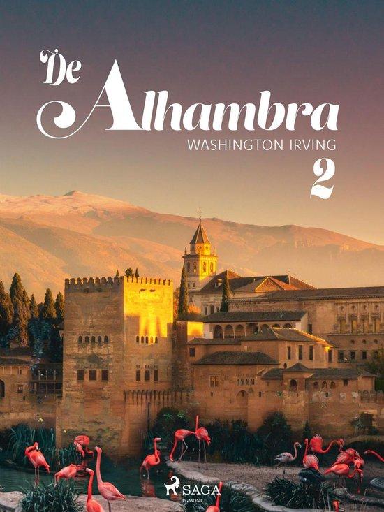 De Alhambra, of nieuwe schetsen en portretten. Tweede deel. - Washington Irving |