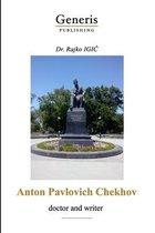 Anton Pavlovich Chekhov - doctor and writer