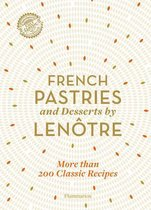 French Pastries and Desserts by Lenotre