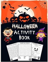 Halloween Activity Book for Kids: Dot To Dot, Mazes, Word Search, Coloring Pages and Notes