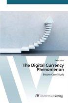 The Digital Currency Phenomenon