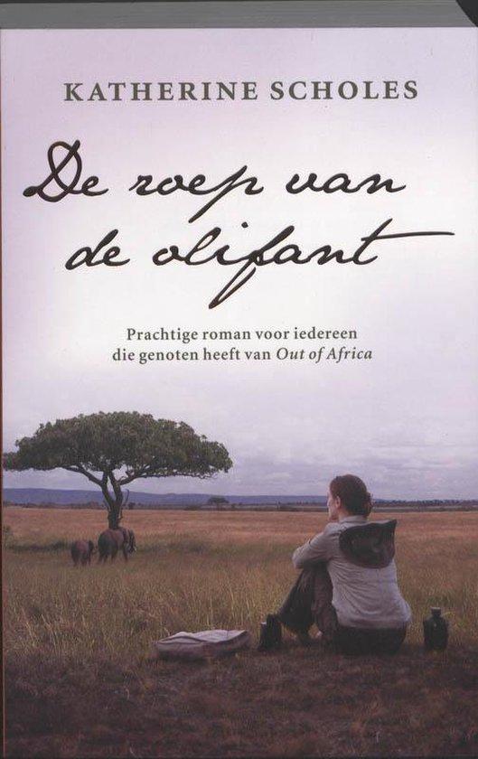 De Roep Van De Olifant - Katherine Scholes |
