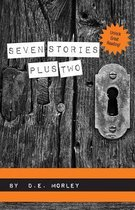 Seven Stories Plus Two
