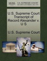 U.S. Supreme Court Transcript of Record Alexander V. U S