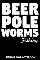 Beer Pole Worms Fishing