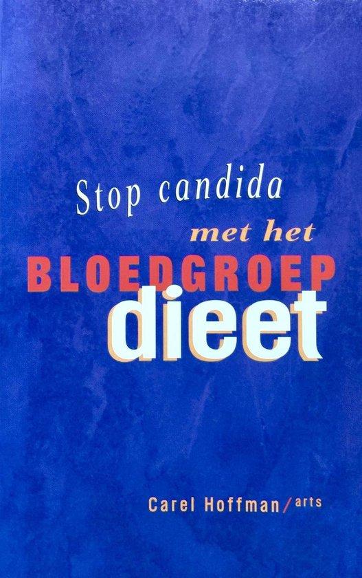 Stop Candida Met Bloedgroep Dieet - Carel Hoffman |