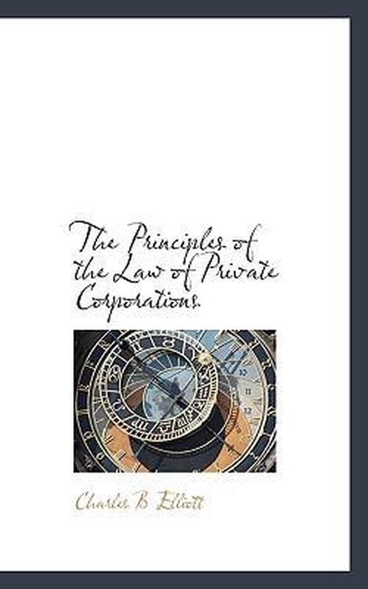 The Principles of the Law of Private Corporations