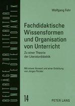 Fachdidaktische Wissensformen Und Organisation Von Unterricht