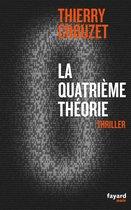 Boek cover La quatrième théorie van Thierry Crouzet