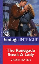Omslag The Renegade Steals A Lady (Mills & Boon Vintage Intrigue)