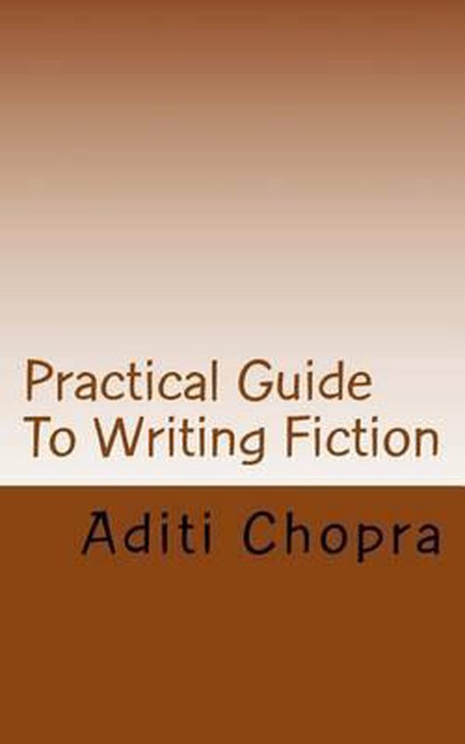 Practical Guide to Writing Fiction