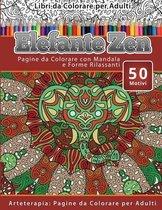 Libri Da Colorare Per Adulti Elefante Zen: Pagine Da Colorare Con Mandala E Forme Rilassanti Arteterapia