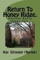 Return to Honey Ridge.