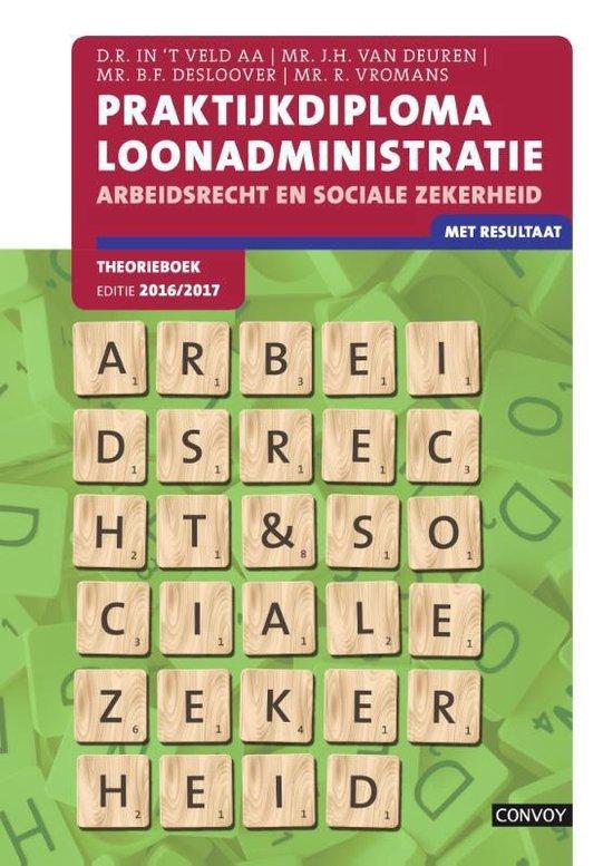 Praktijkdiploma loonadministratie 2016/2017 Theorieboek - D.R. in 't Veld |