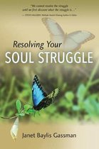 Resolving Your Soul Struggle