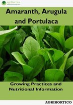Amaranth, Arugula and Portulaca: Growing Practices and Nutritional Information