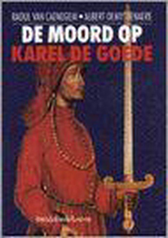 De moord op Karel de Goede - R.C. van Caenegem |