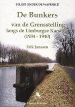 Belgie onder de wapens 27 - De bunkers van de grensstelling langs de Limburgse Kanalen (1934-1940)