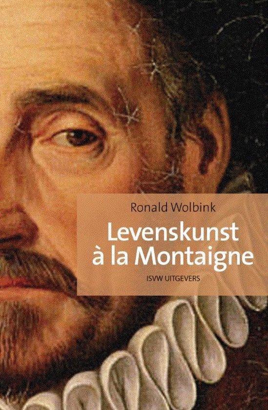 Levenskunst à la Montaigne - Ronald Wolbink pdf epub