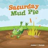 Saturday Mud Pie