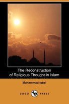The Reconstruction of Religious Thought in Islam (Dodo Press)