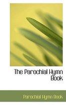 The Parochial Hymn Book