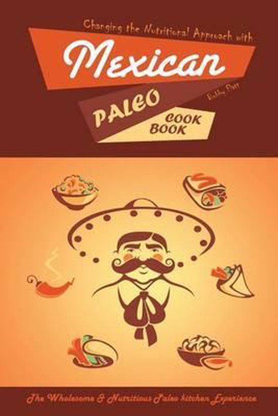 Changing the Nutritional Approach with Mexican Paleo Cookbook