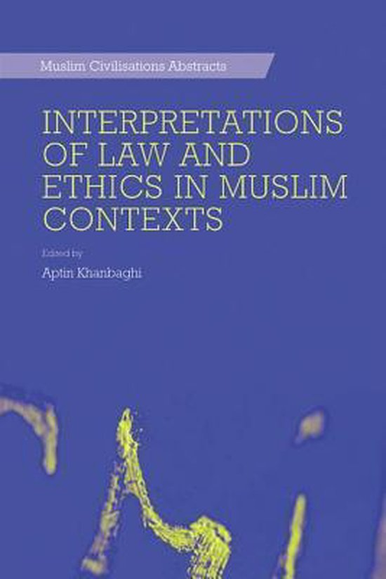 Interpretations of Law and Ethics in Muslim Contexts