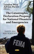 Catastrophic Declaration Proposal For National Disasters & Emergencies