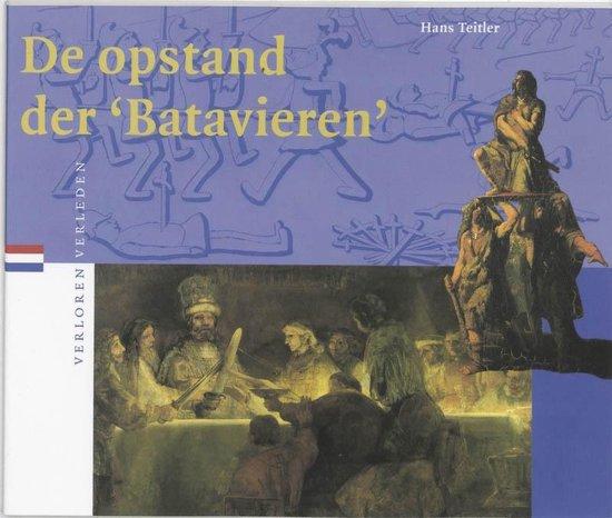 Verloren verleden 1 - De opstand der 'Batavieren' - H. Teitler |