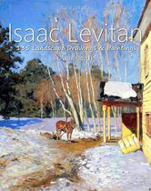 Isaac Levitan: 135 Landscape Drawings & Paintings (Annotated)