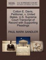 Cotton E. Davis, Petitioner, V. United States. U.S. Supreme Court Transcript of Record with Supporting Pleadings