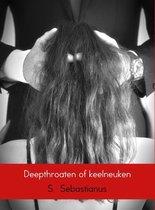 Deepthroaten of keelneuken