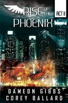 Rise of the Pheonix