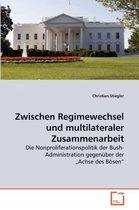 Zwischen Regimewechsel Und Multilateraler Zusammenarbeit