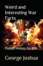 Weird and Interesting War Facts