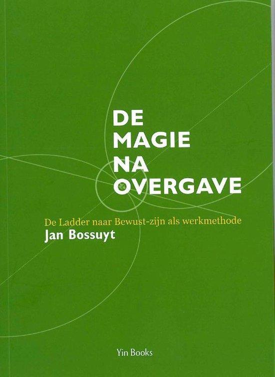Cover van het boek 'De magie na overgave' van Jan Bossuyt