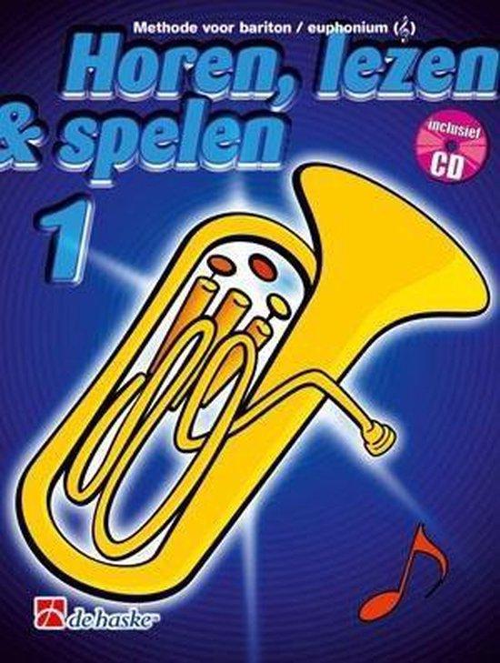 Horen Lezen & Spelen deel 1 voor Bariton / Euphonium (G-sleutel) (Boek met Cd) - J.J.P. Kastelein | Fthsonline.com